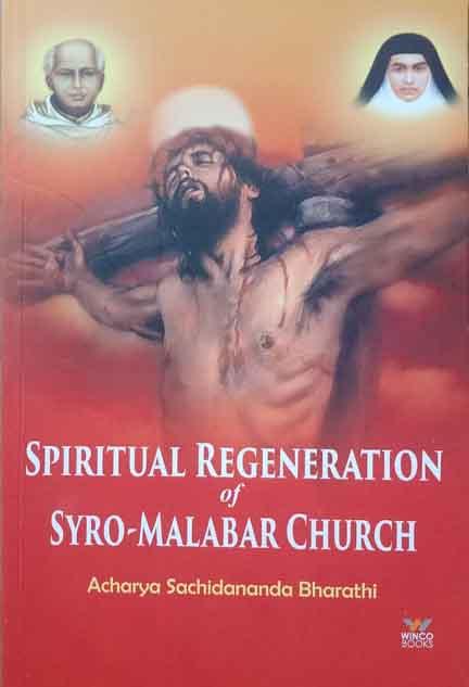 SPIRITUAL REGENERATION OF SYRO – MALABAR CHURCH     By ACHARYA SACHIDANANDA BHARATHI
