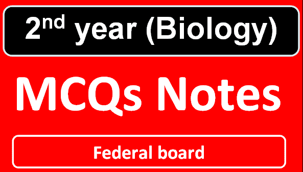 Biology MCQs notes for class 12 Federal Board