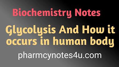 Glycolysis, Biochemistry Notes