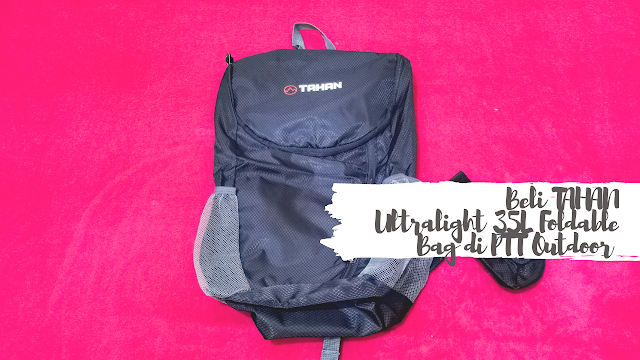 Beli TAHAN Ultralight 35L Foldable Bag di PTT Outdoor