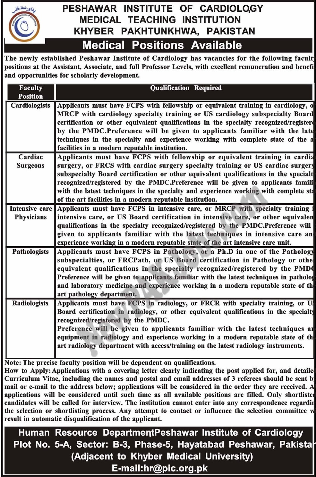 Last Date:  31 Jan 2018  Location:  KPK  Posted on:  16 Jan 2018  Category:  Other  Organization:  Health Department    Website/Email:  hr@pic.org.pk  No. of  Vacancies  N/A  Education required:  FRCS/MRCP/PMDC/FCPS