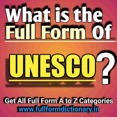 Full-Form of UNESCO, Additional Information of the full form of UNESCO
