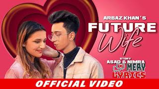 Future Wife By Arbaz Khan - Lyrics