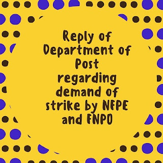 Reply from the Department of Post regarding demand of strike by NFPE and FNPO