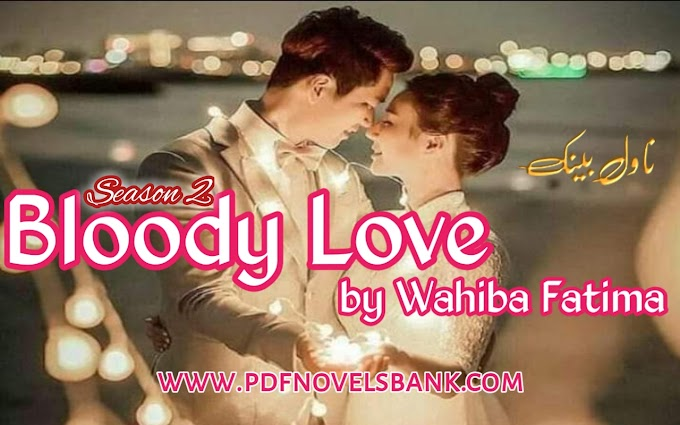 Bloody Love Novel Season 2 by Wahiba Fatima