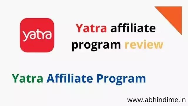 yatra affiliate program review