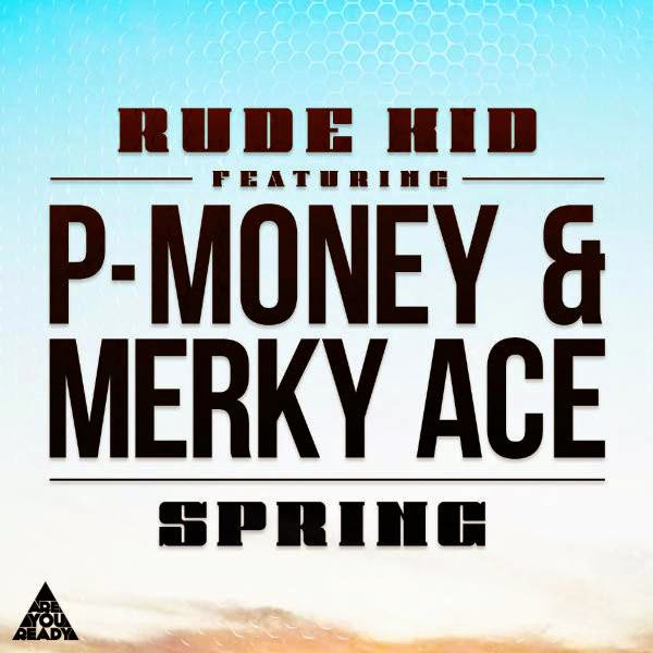 Rude Kid - Spring (feat. Pmoney & Merky Ace) - Single Cover