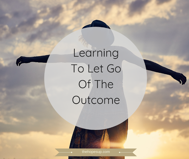 Learning To Let Go Of The Outcome