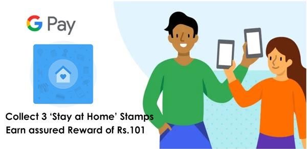 Google Pay Stay at Home Stamps offer get 100% chance to earn a reward of Rs.101