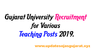 Gujarat University Recruitment for Various Teaching Posts 2019.