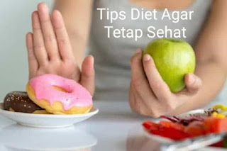 Tips Diet Agar Tetap Sehat