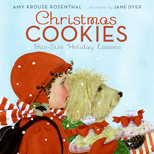 Christmas Cookies: Bite Size Holiday Lessons by Amy Krouse Rosenthal
