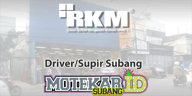 Lowongan Kerja Driver/Supir Subang RKM subang 2019