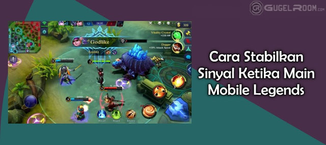 2 Cara Menstabilkan Sinyal Untuk Main Mobile Legends Biar Gak Lag