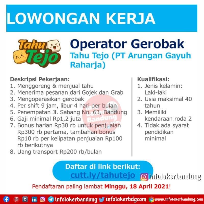 Lowongan Kerja Operator Gerobak Tahu Tejo ( PT. Arungan Gayuh Raharja) Bandung April 2021