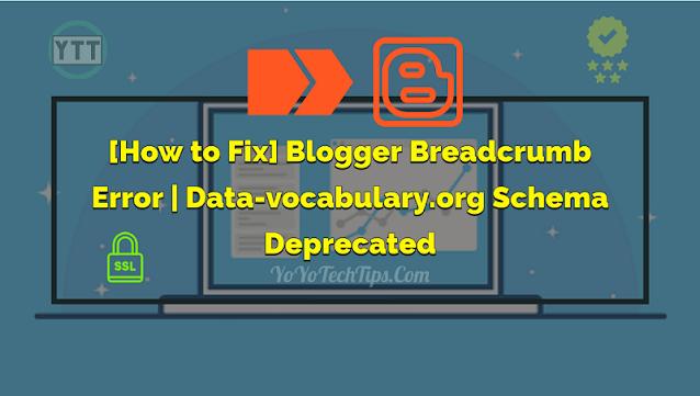 How to Fix Blogger Breadcrumb Error | Data-vocabulary.org Schema Deprecated