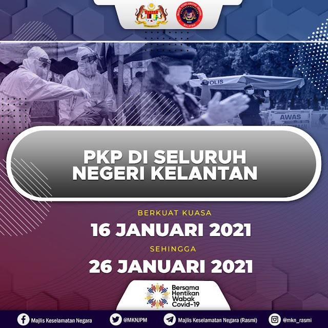 PKP Dilaksanakan Di Seluruh Kelantan Khamis Ini, 16 Januari