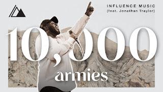 DOWNLOAD: Influence Music - 10,000 Armies [Mp3, Lyrics, Video]   Jonathan Traylor
