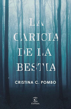 Portada de La caricia de la Bestia, de Cristina C. Pombo, con un fondo de un bosque con niebla espesa.