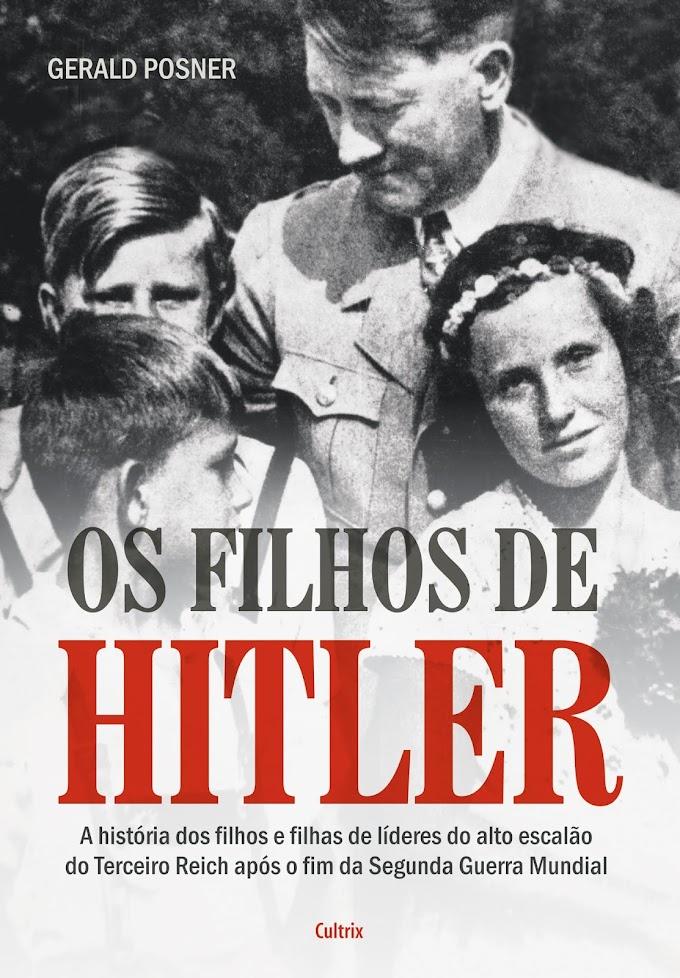 Livro reúne depoimentos surpreendentes e exclusivos dos herdeiros do Terceiro Reich