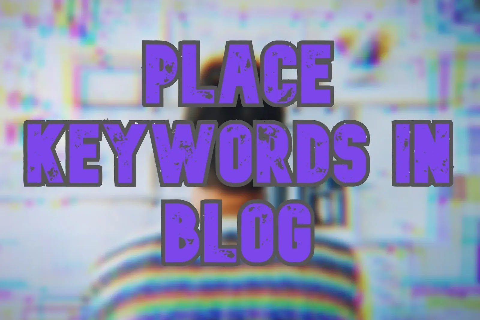 How to Place Keywords with blog Posts 2020