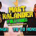 Mast Kalander Lyrics - Yo Yo Honey Singh & Mika Singh