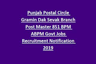 Punjab Postal Circle Gramin Dak Sevak Branch Post Master 851 Govt Jobs Recruitment Notification 2019