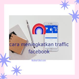 cara meningkatkan traffic facebook
