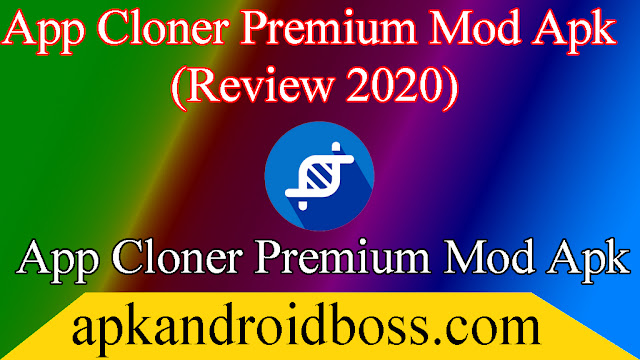 App Cloner Premium Mod Apk (Review 2020)