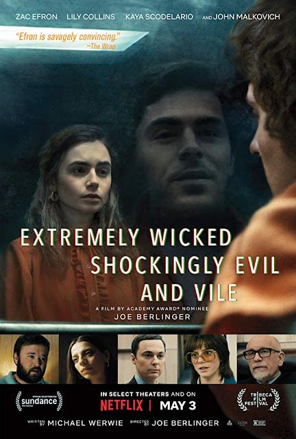 Movie poster for Netflix and Voltage Pictures's 2019 film Extremely Wicked, Shockingly Evil and Vile, starring Zac Efron, Lily Collins, Haley Joel Osment, Jim Parsons, Angela Sarafyan, James Hetfield, Dylan Baker, Morgan Pyle, and John Malkovich