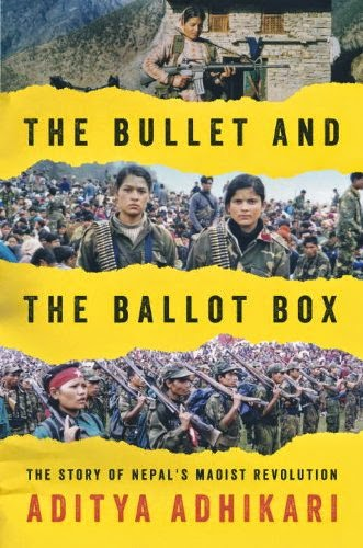 The Bullet and The Ballot Box by Aditya Adhikari Nepal Maoist History Revolution Mao