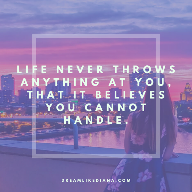life never throws anything at you it believes you cannot handle quote made in canva, the background is an image of a girl, the girl in the photo is me, i'm looking over a balcony over the delaware river into the philadelphia skyline during sunset. the graphic was made in canva free version