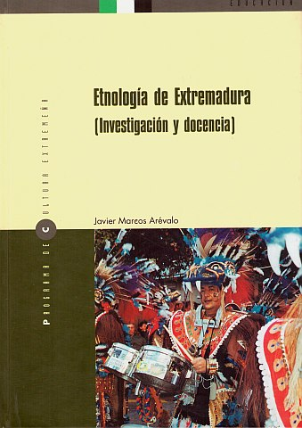 ETNOLOGÍA DE EXTREMADURA. INVESTIGACIÓN  Y DOCENCIA.