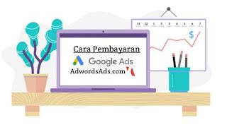 cara-pembayaran-iklan-google-ads-adwords-terbaru