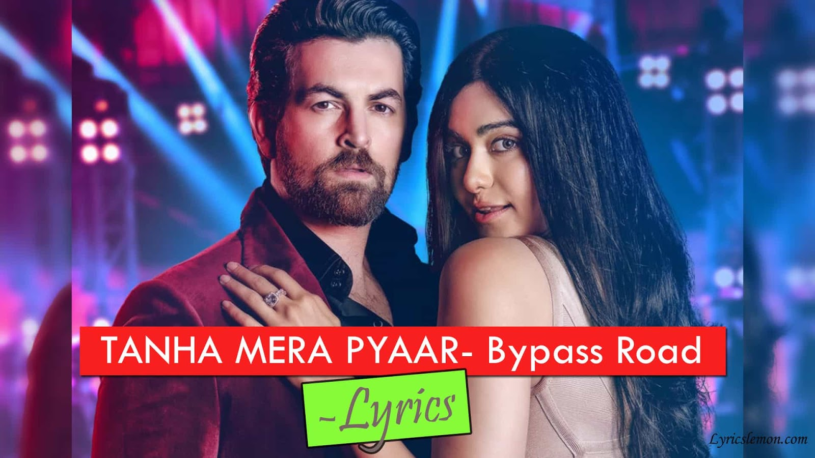 TANHA MERA PYAAR LYRICS – Bypass Road | Loverslyrics