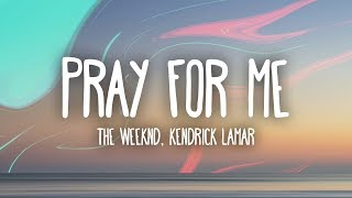 Lyrics Pray For Me - THE Weeknd