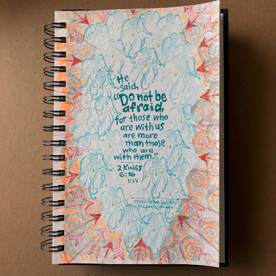 "He said, ""Do not be afraid, for those who are with us are more than those who are with them."" 2 Kings 6:16 ESV Old Testament Bible verse sketch doodle hand-lettering rubber-stamp art."