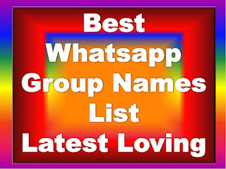 Best Whatsapp Group Names List, in 2020 in hindi, in tamil , in malayalam, latest whatsapp group names. whatsapp group names girls, boys.