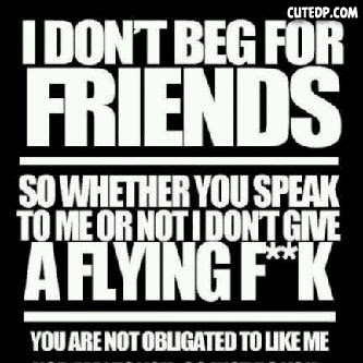 i-don't-beg-friends-whatsapp-dp