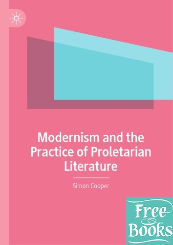 Modernism And The Practice Of Proletarian Literature