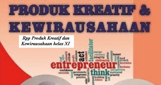 Download Rpp Mata Pelajaran Produk Kreatif dan Kewirausahaan SMK Kurikulum 2013 Revisi 2017 kelas XI Semester 1 dan 2