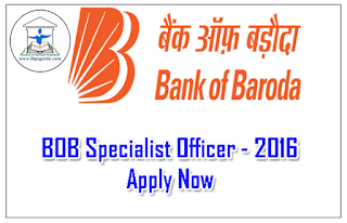 Bank Of Baroda Specialist Officer 2016 - Apply Now: