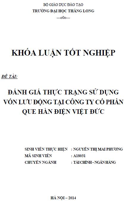 Đánh giá thực trạng sử dụng vốn lưu động tại công ty cổ phần que hàn điện Việt Đức