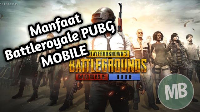 Manfaat Games Battle Royale PUBG MOBILE - MasBasyir