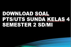 Download Soal PTS/UTS SUNDA Kelas 4 Semester 2 SD/MI