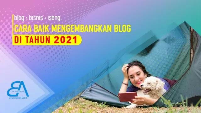 Cara Mengembangkan Bisnis di Tahun 2021