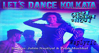 Let's Dance Kolkata Song Lyrics