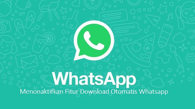 Cara Menonaktifkan Download Otomatis WA (Whatsapp)