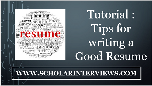 Tutorial Tips For Writing A Good Resume Scholar Interviews