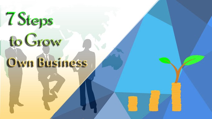 7 Steps to Grow Own Business